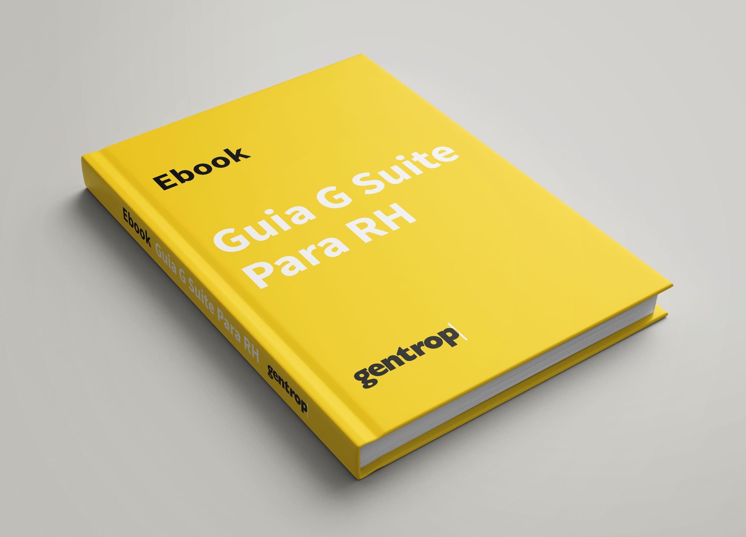 Imagem de um livro amarelo em em cima de uma mesa com o título: Ebook Guia G Suite para RH. Embaixo o logo da Gentrop.